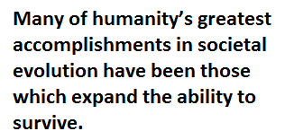 Expanding the ability to survive is an important human accomplishment.